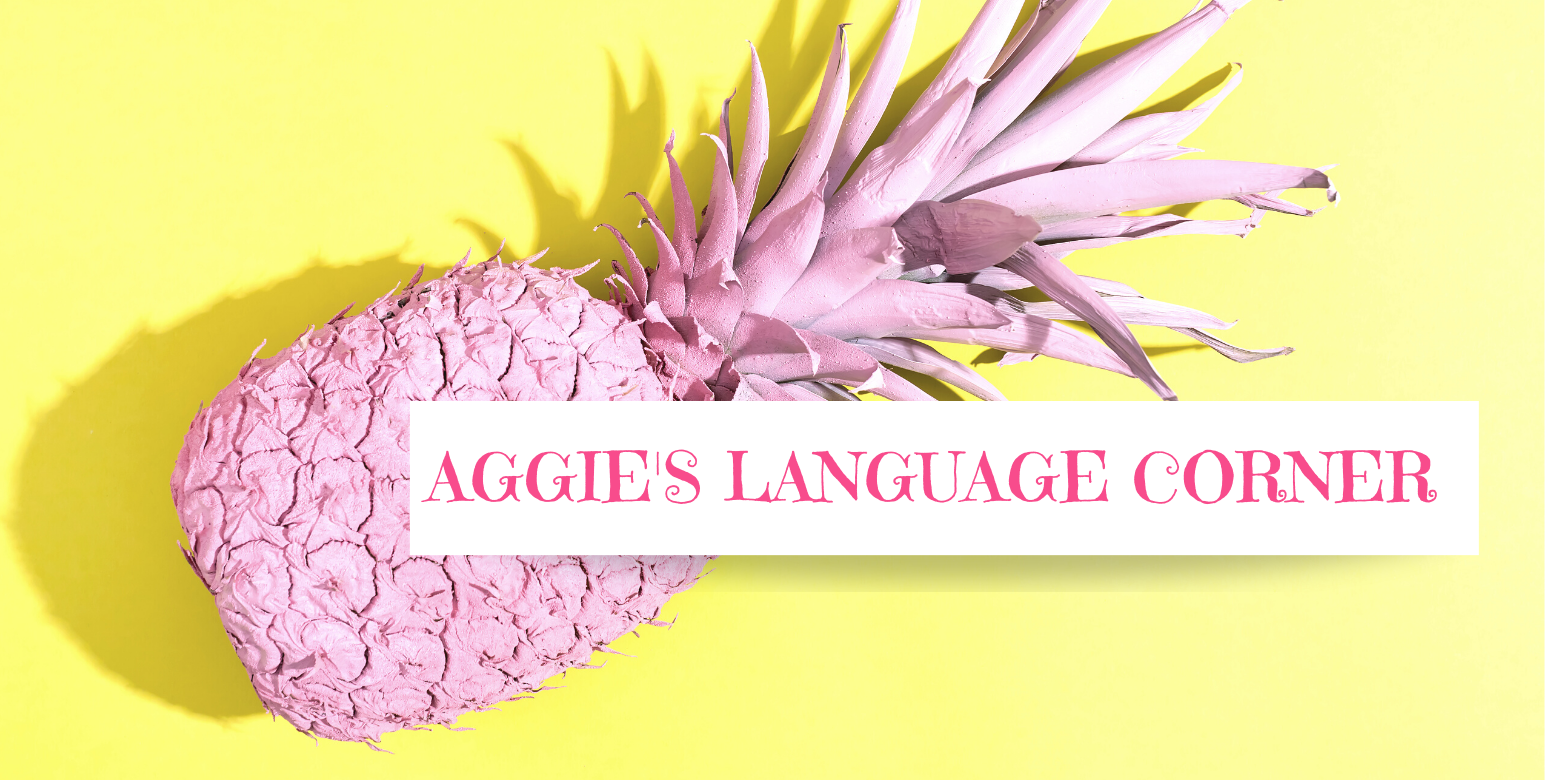Aggie's Language Corner